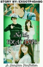 Not My Ideal Type (HunHan Fanfic) by EXOOTP4DAGO