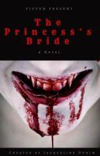 Book 1 (Vampire) - The Princess's Bride (Futanari) (GirlxGirl) (Completed) by JacquelineDohim