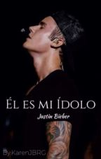 Él es mí ídolo-Justin Bieber by KarenJBRG