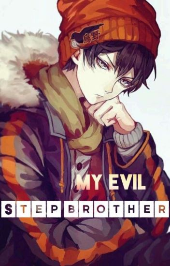 My Evil Step Brother (COMPLETED)
