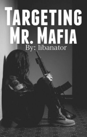 Targeting Mr Mafia -Wattys 2016-