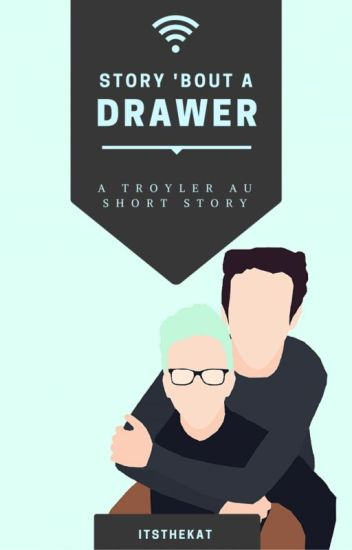 Story 'bout a Drawer (Troyler)