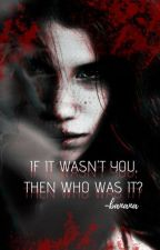 IF IT WAS'NT YOU,THEN WHO WAS IT.....? by banana20025