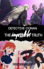 Detective Conan: The Impossible Truth [on hold] by frxxckingvaldez