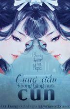 Cung đấu không bằng nuôi cún -  Phong Lưu Thư Ngốc by thuyduong148