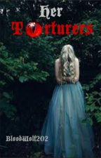 Her torturers by BloodWolf202