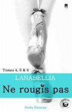 Ne rougis pas (tome 2) by Lanabellia