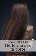 Ne ferme pas ta porte tomes 1&2 by Lanabellia
