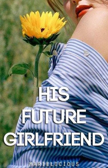 His Future Girlfriend [On-going]