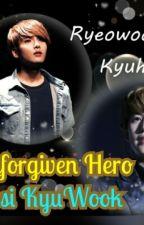 Unforgiven Hero Versi KyuWook by gitaputri05