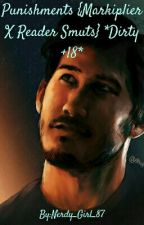 Punishments {Markiplier X Reader Smuts} *Dirty +18* by Nerdy_Girl_87