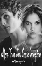 More Than You Could Imagine   Isaac Lahey Fanfiction by kaliforniagirlsx