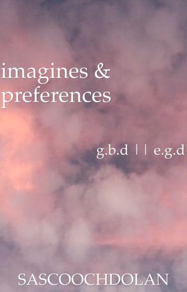 imagines & preferences  dolan twins