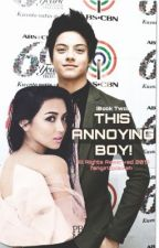 This Annoying Boy! [Kathniel] [BOOK 2] by fangirlforevah