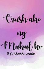 Crush ako ng mahal ko ^__^ by itsmeshevhon
