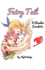 Fairy Tail X Reader Oneshots by SkyMelody1