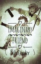 Imaginary Friend (BillXReader) by ForbidsBlossom