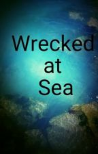 Wrecked at Sea by MilwaukeeJuliet