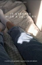 It Started With A Delivery [Wattys2016] by -numinous-