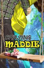 CHASING MADDIE By Anrols by anrols