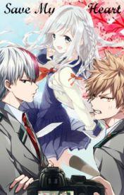 Save My Heart (Boku No Hero Academia Fanfic) by ItadakimasuPocky
