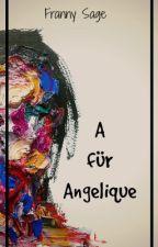 A für Angelique by FrannySage
