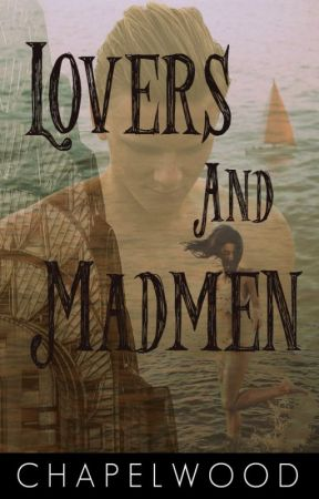 Lovers and Madmen (Mertroy's Fulcrum Book Two) by MurphyChapelwood