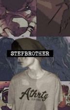 Stepbrother// Ethan karpathy by delgadoissexy