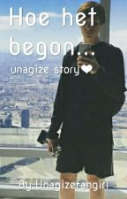 Hoe het begon|UNAGIZE by Unagizefangirl