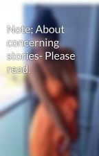 Note; About concerning stories- Please read. by BeautifulNightmare-x