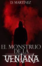 El monstruo de la ventana (CUENTOS) by DiTMarD