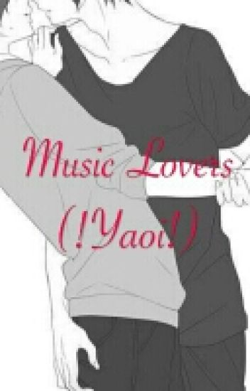 Music Lovers (!Yaoi!)
