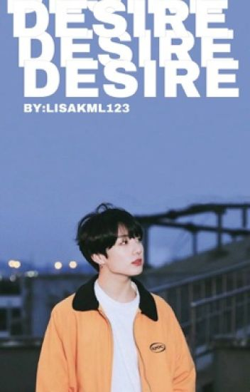 DESIRE || LISKOOK  •••••