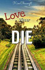 Love Never Die  by KimChuungit