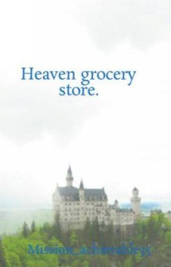 Heaven grocery store.