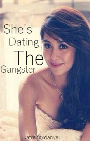 she's dating the gangster. + kathniel by asdfghjkathren