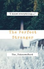 The Perfect Stranger by The_UnknownNerd