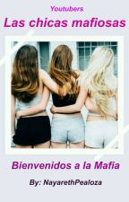 Las Chicas Mafiosas [Pausada] by NayarethPealoza