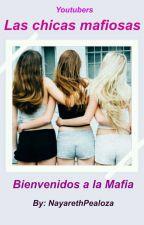 Las Chicas Mafiosas by NayarethPealoza