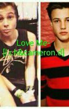 Love Me-[l.r.h&cameron.d] BEFEJEZETT! by hope_all_world