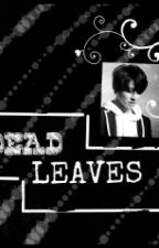 Dead Leaves [Jungkook FF] by Zains14