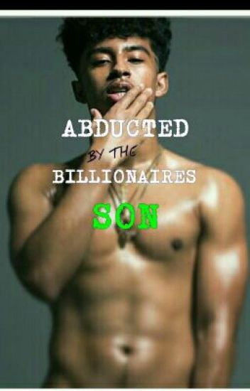 Abducted By The Billionaire's Son-|• A Jacob Perez Love Story✔
