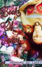 Book Of Poems by MorganeDeLacey