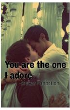 You Are The One I Adore  (Mukas Fanfiction) by mukasfanfiction_