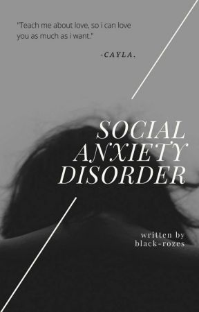 Social Anxiety Disorder (SAD) [SLOW UPDATE] by Black-rozes
