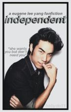 independent • a eugene lee yang fanfiction by babydo11