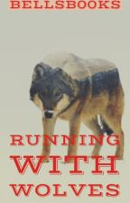Running with wolves by BellsB00ks