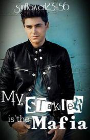 My Stalker is the Mafia? by sunflower123456