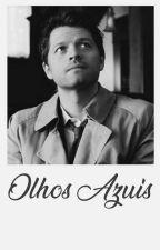 Olhos Azuis - Destiel by ineedyoucass