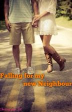 Falling for my new Neighbours by chrissy_poo_1D